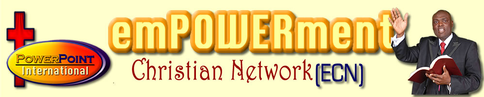 POWERPOINT Empowerment Christian Network